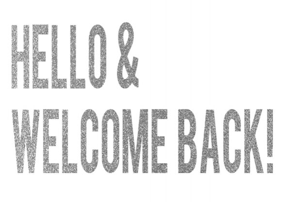 hello-and-welcome-back